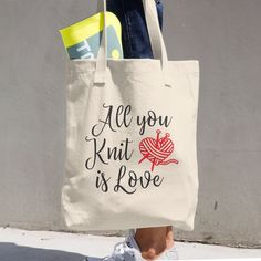 Now available in our store. Check it out here http://j-s-graphics.myshopify.com/products/all-you-knit-is-love-cotton-canvas-tote-bag?utm_campaign=social_autopilot&utm_source=pin&utm_medium=pin