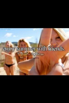 Enjoy Summer With Friends ~ Just Girly Things
