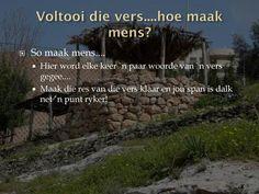 Voltooi die vers....hoe maak mens?> Afrikaans, Hoe, Words, Afrikaans Language