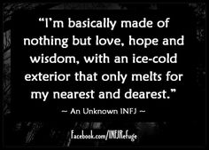 Infj...lol the ice cold exterior isnt true though...sometimes