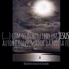 Com is olhos fixos em Cristo. Hebreus 12:2