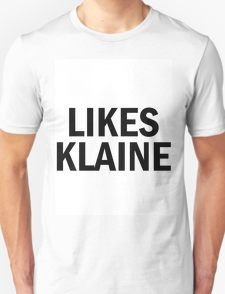 It should be OBSESSED WITH KLAINE not LIKES KLAINE BTW shirt Glee T-Shirt