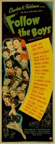 Follow The Boys (1944)George Raft, Jeanette MacDonald ,Orson Welles, Marlene Dietrich, Dinah Shore, Donald O'Connor, W.C.Fields, Andrew Sisters, Sophie Tucker, Ted Lewis & His Orchestra and Noah Beery Jr. among others Frank Skinner, Old Film Posters, Swing Jazz, Donald O'connor, Jeanette Macdonald, Hollywood Cinema, Orson Welles, Marlene Dietrich, Poster Ads