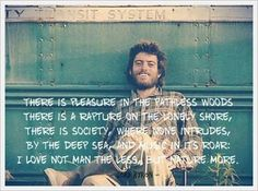 "Christopher McCandless - Lord Byron's poem, from ""Into The Wild"" movie. Wild Quotes, Poem Quotes, Quotable Quotes, Lyric Quotes, Movie Quotes, Great Quotes, Quotes To Live By, Inspirational Quotes, Lyrics"
