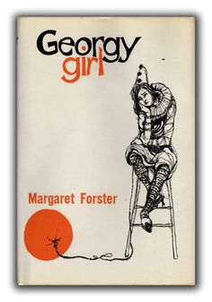 Margaret Forster, Georgy Girl, London: Secker & Warburg, 1965. Jacket by Mary Driscoll.