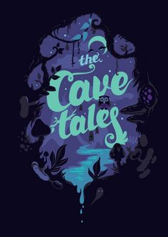 The cave tales. Oooh I love this !