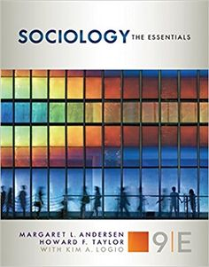 Products Sociology: The Essentials 9th Edition by Margaret L. Andersen  ISBN-13: 978-1305503083 ISBN-10: 1305503082