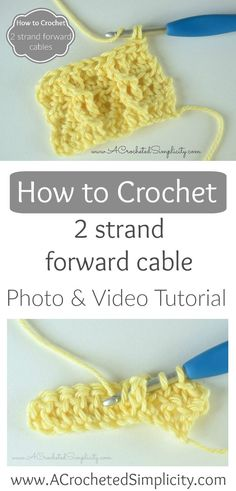 How to Crochet a 2 Strand Forward Cable (photo & video tutorial) by A Crocheted Simplicity