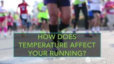 Every year, thousands of runners prepare for big races such as the Boston, New York, and Chicago marathons. To prepare properly, runners have to know how temperatures affect their running performance.