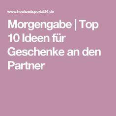 Morgengabe | Top 10 Ideen für Geschenke an den Partner