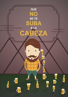 Que la cerveza no te suba a la cabeza.