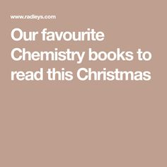 Our favourite Chemistry books to read this Christmas