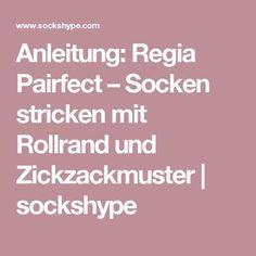 Anleitung: Regia Pairfect – Socken stricken mit Rollrand und Zickzackmuster   sockshype