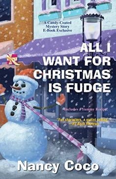1-29-15....All I Want For Christmas is Fudge (A Candy-coated Mystery Book 4) by Nancy Coco http://www.amazon.com/dp/B00TWC3RXO/ref=cm_sw_r_pi_dp_-lXHvb1F363TX