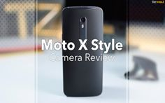 Moto X Style Camera Review