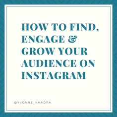 How to Find, Engage and Grow Your Audience On Instagram