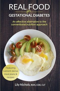 I think it's easy to have the impression that a book entitled Real Food for Gestational Diabetes would only apply to you if you are pregnant and have been diagnosed with gestational diabetes. Howev…