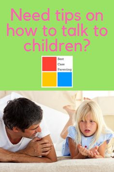 Families need tips and ideas on how to talk to children effectively. This article should help you talk to your kids better!