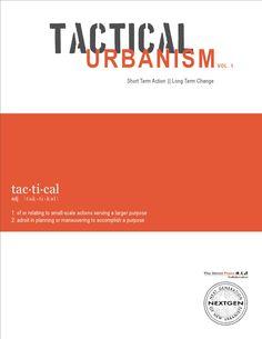 Tactical Urbanism Vol. 1  Short-term Action, Long-term Change