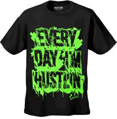 "Hustler Clothing ""Every Day I'm Hustlin"" T-Shirt (Black)"