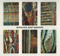 """""""textures and weaves"""""""