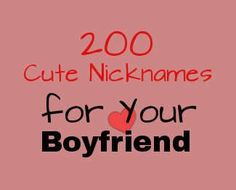 List of 200 cute nicknames for your boyfriend arranged in alphabetical order from A to Z. Find names starting with every letter of the alphabet.