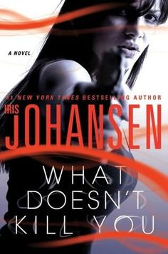 book cover of     What Doesn't Kill You      (Catherine Ling, book 2)    by    Iris Johansen