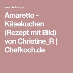 Amaretto - Käsekuchen (Rezept mit Bild) von Christine_R | Chefkoch.de