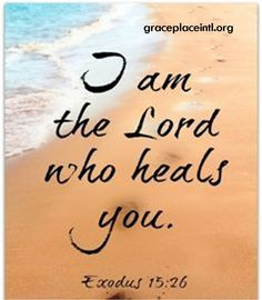 I am the Lord who heals you!