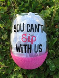 You Can't Sip With Us- Stemless Wine Glass