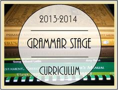 Living and Learning at Home: 2013-2014 Grammar Stage Curriculum