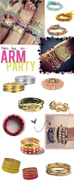 """I think the phrase """"arm party"""" is stupid, but I have always liked stacks of bracelets!"""
