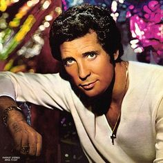 Tom Jones - Yes, I'm reaching way back for this one, but he was somethin' else!!!
