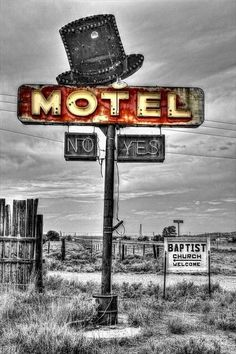 Motel sign…….THINK I'LL DRIVE ON TO THE NEXT MOTEL……NO ONE AT THE REGISTRATION DESK TO ASSIST ME ----- THANK GOODNESS………….ccp