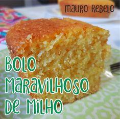 Bolo Maravilhoso de Milho (receita sem glúten) - Mauro Rebelo Cornbread, Gluten, Cake, Ethnic Recipes, Food, Flourless Cake, Cake Filling Recipes, Pastries Recipes, Healthy Recipes