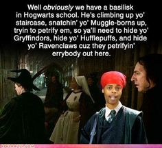 Antoine Dodson!  Re-pinned for my daughter, who first introduced me to both Mr. Dodson, & to J.K. Rowling's magnificent work.