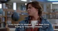 The Breakfast Club Quote - Spend a little less time trying to impress people 80s Movies, Great Movies, Movie Tv, Breakfast Club Quotes, The Breakfast Club, Movies Showing, Movies And Tv Shows, Citations Film, Netflix