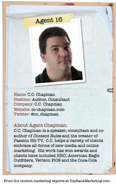 Bio for Secret Agent #16 @cc_chapman  to see his content marketing secret visit tprk.us/cmsecrets