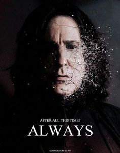 love harry potter snily severus snape albus dumbledore always snape after all this time Harry Potter World, Magia Harry Potter, Mundo Harry Potter, Harry Potter Tumblr, Harry Potter Quotes, Harry Potter Universal, Harry Potter Fandom, Snape Quotes, Albus Dumbledore