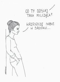 - Co Ty dzisiaj taka milcząca? - Wrzeszczę sobie w środku. Pretty Words, Writing Tips, Motto, Comedians, Peace And Love, Quotations, Best Quotes, Psychology, Inspirational Quotes