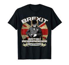 Shop Winston Churchill BREXIT TSHIRT British Independence Day T-Shirt. Winston Churchill, Independence Day, British, Mens Tops, T Shirt, Amazon, Ww2, Politics, Supreme T Shirt