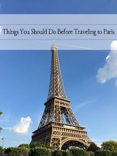 Things You Should Do Before Traveling to France