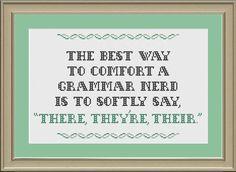 Cross-stitch pattern: The best way to comfort a grammar nerd. $3.00, via Etsy.
