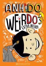 Extra Weird! : WeirDo : Book 3 - Anh Do