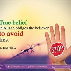 "Allah commanded the believers to be truthful because true belief in Allah obliges the believer to avoid lies.Allah says in the Quran: ""O you who have believed, fear Allah and be with those who are true. Islamic Online University, Allah Love, Allah Islam, Deep Words, Quran, Believe, Jokes, Inspirational Quotes, Faith"