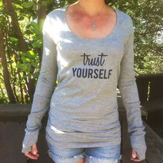 Trust Yourself   -   Heather Grey Scoop Neck Tee