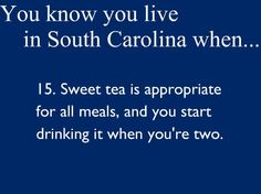You Know You Live In South Carolina... Or you start at 6 months old either way. :)