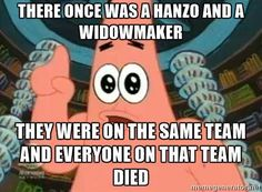 Overwatch memes, humor, funny | #overwatchMemes | There once was a hanzo and a widowmaker | They were on the same team and everyone on that team died. The end. | spongebob, patrick star