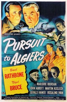 Pursuit to Algiers - 1945 Premiered 26 October 1945