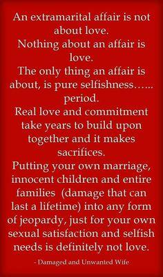 An extramarital affair is not about love.